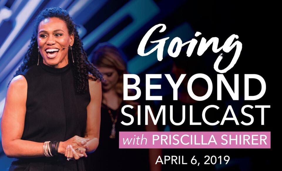Priscilla Shirer Going Beyond Simulcast